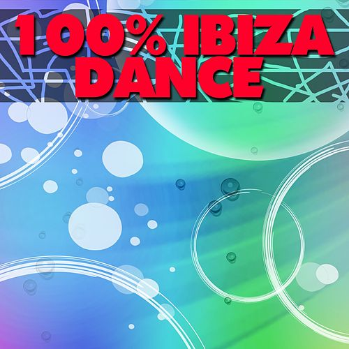 100% Ibiza Dance (2016 Essential Dance Future Tropical House) by Various Artists