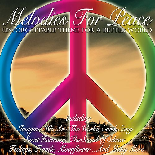 Melodies for Peace (Unforgettable Melodies for a Better World) de Various Artists