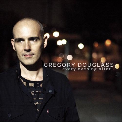 Every Evening After - Single de Gregory Douglass