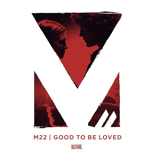 Good To Be Loved (Radio Edit) by M-22