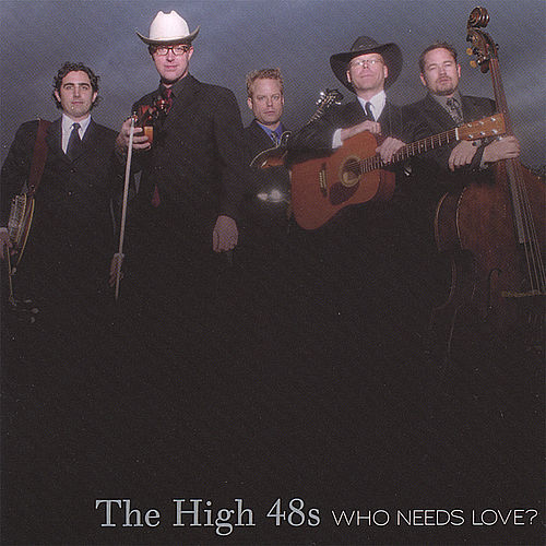 Who Needs Love? von The High 48s