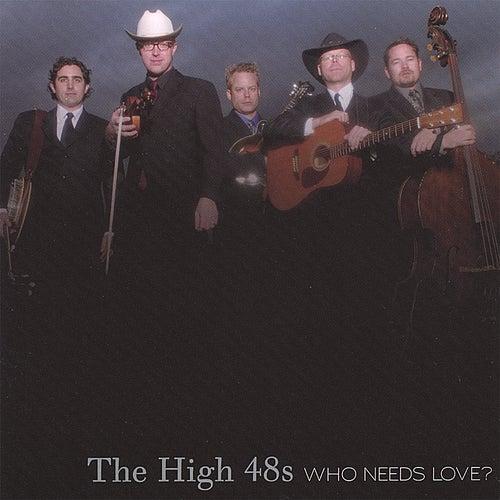 Who Needs Love? de The High 48s