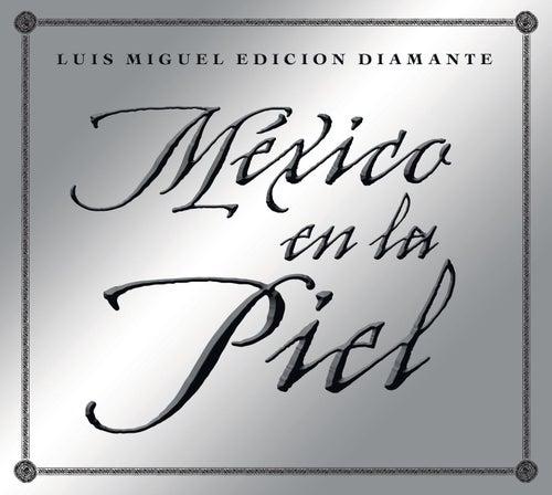 Mexico en la Piel (edicion diamante) by Luis Miguel