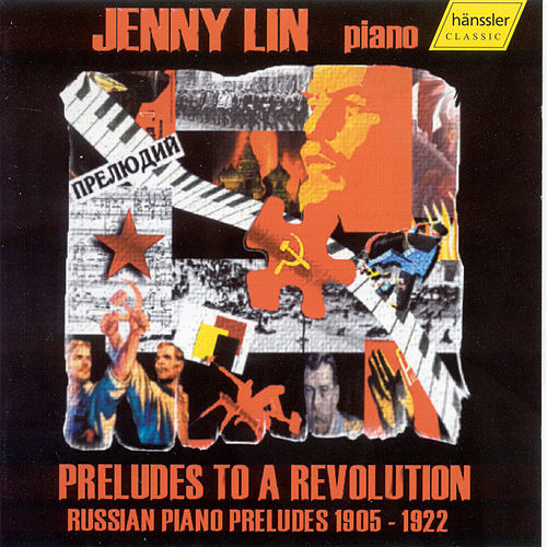 Preludes To A Revolution - Russian Piano Preludes, 1905- 1922 by Jenny Lin