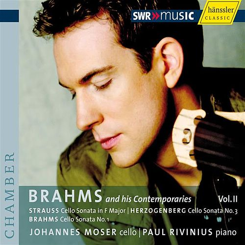Brahms, J. / Strauss, R. / Herzogenberg, H.: Cello Sonatas (Brahms and His Contemporaries, Vol. 2) de Johannes Moser