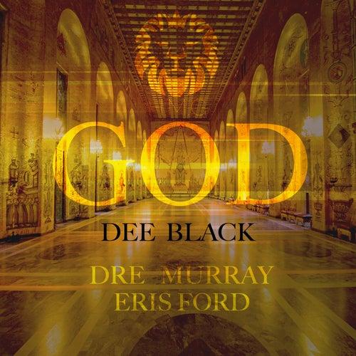 God (feat. Dre Murray & Eris Ford) by Dee Black
