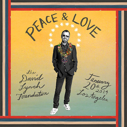 Ringo Starr : The Lifetime Of Peace & Love Tribute Concert - Benefiting The David Lynch Foundation by Various Artists