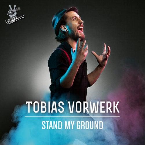 Stand My Ground (From The Voice Of Germany) von Tobias Vorwerk
