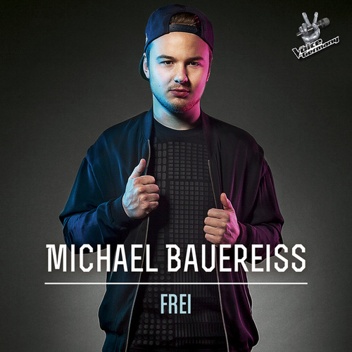 Frei (From The Voice Of Germany) von Michael Bauereiß