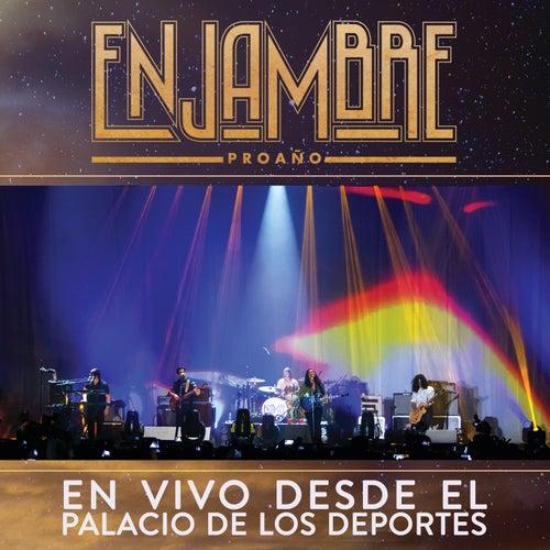 Proaño (En Vivo Desde Palacio De Los Deportes/ Gira Proaño D.F./Deluxe) de Enjambre