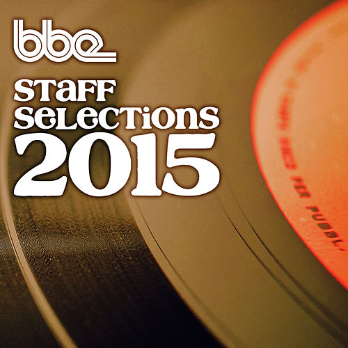 BBE Staff Selections 2015 von Various Artists