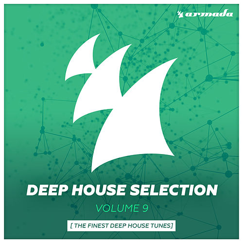 Armada Deep House Selection, Vol. 9 (The Finest Deep House Tunes) von Various Artists
