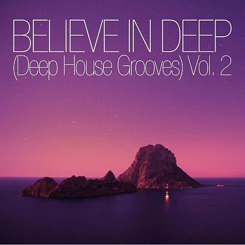 Believe in Deep (Deep House Grooves), Vol. 2 de Various Artists