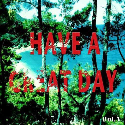 Have A Great Day, Vol. 1 (Relaxing Smooth Beats For A Perfect Day) by Various Artists