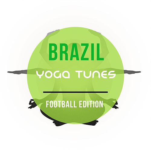 Brazil Yoga Tunes, Vol. 1 (Best Of Latin Flavored Meditation & Wellness Music) de Various Artists