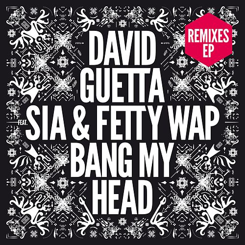 Bang My Head (feat. Sia) (Remixes EP) von David Guetta