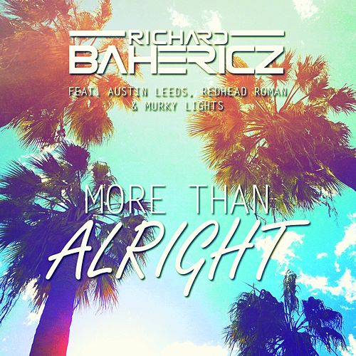More Than Alright by Richard Bahericz