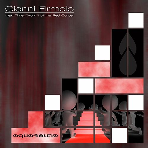 Next Time, Work It At The Red Carpet by Gianni Firmaio