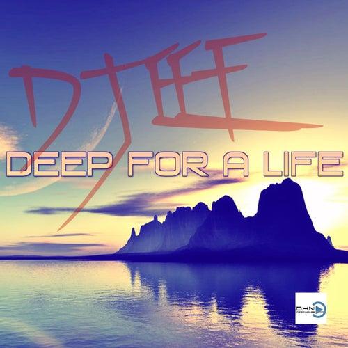 Deep For A Life de DJ Eef