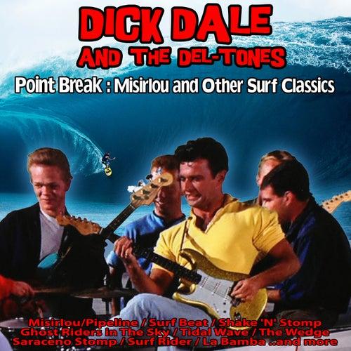 Point Break : Misirlou and Other Surf Classics de Dick Dale & The Del Tones