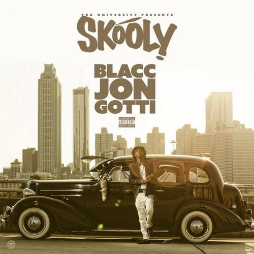 Blacc Jon Gotti by Skooly