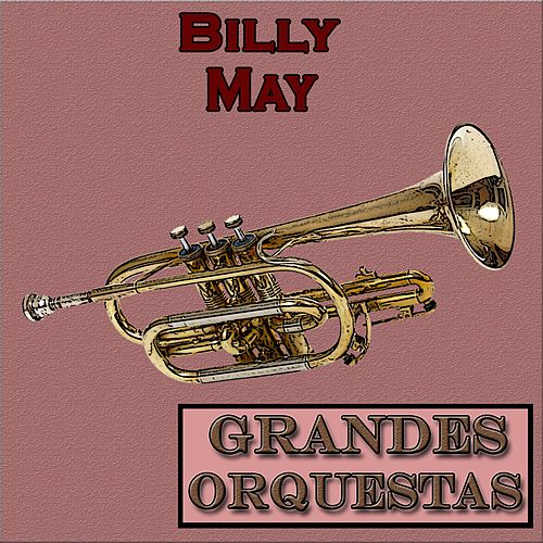 Grandes Orquestas, Billy May by Billy May
