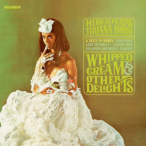 Whipped Cream & Other Delights von Herb Alpert