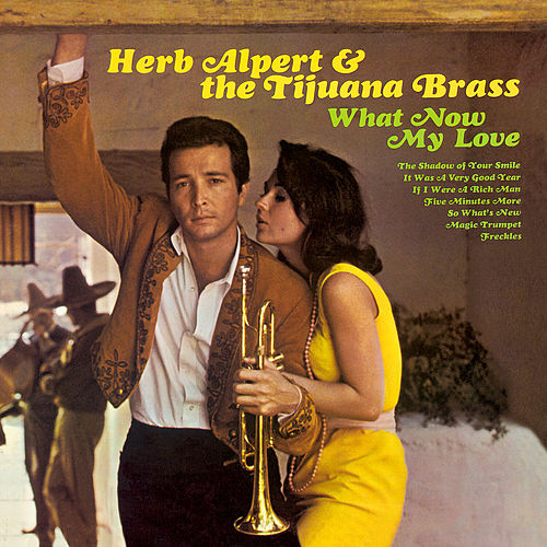 What Now My Love de Herb Alpert
