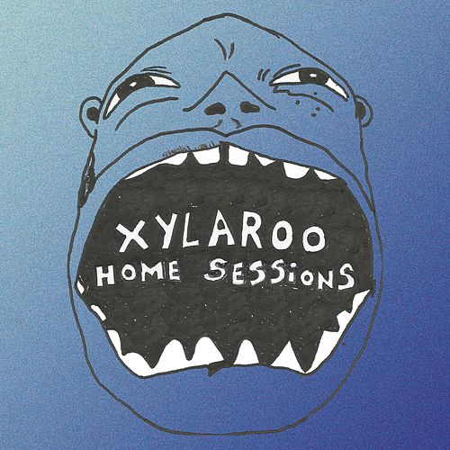 Home Sessions von Xylaroo