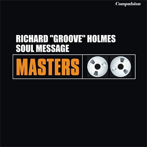 Soul Message de Richard Groove Holmes