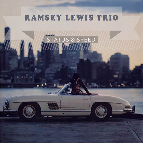 Status & Speed by Ramsey Lewis