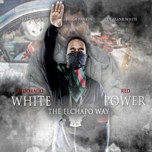 White Power: The Elchapo Way von Eldorado Red