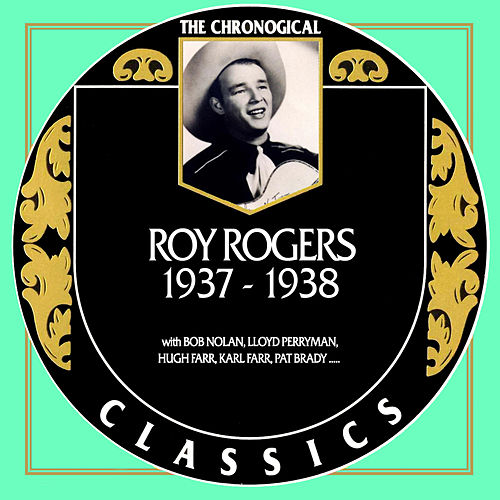 Roy Rogers 1937-1938 by Roy Rogers