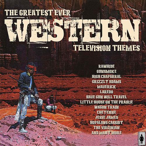 The Greatest Ever Western Movie Themes de TV Themes