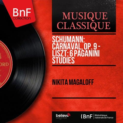 Schumann: Carnaval, Op. 9 - Liszt: 6 Paganini Studies (Mono Version) de Nikita Magaloff
