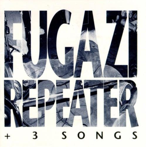 Repeater + 3 Songs by Fugazi