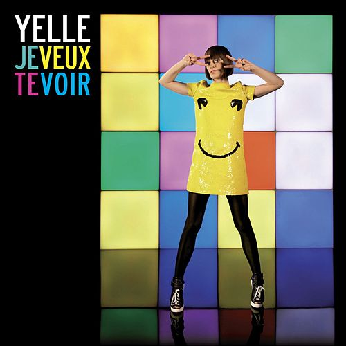 Je Veux Te Voir [Remixes 2008] (Remixes 2008) by Yelle
