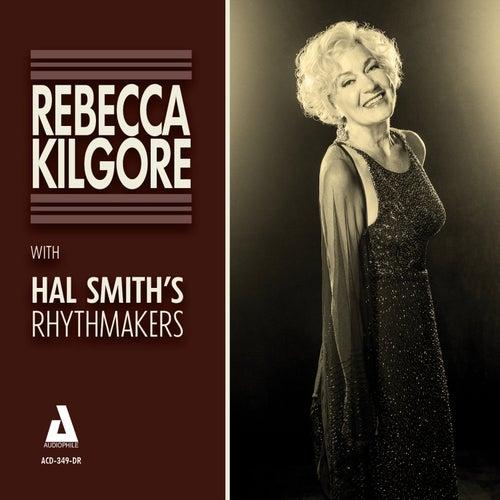 Rebecca Kilgore with Hal Smith's Rhythmakers by Rebecca Kilgore