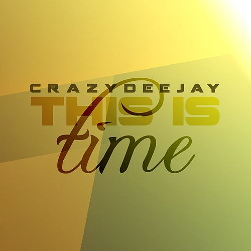 This Is Time di CrazYdeejay