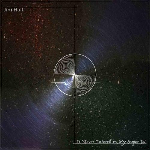 It Never Entered in My Super Jet (Remastered) de Jim Hall