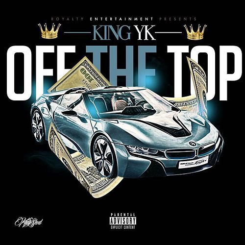 Off the Top by King Yk