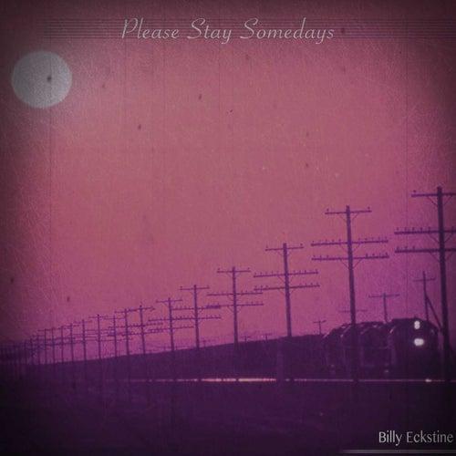 Please Stay Somedays by Billy Eckstine