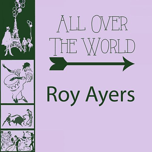 All Over The World by Roy Ayers