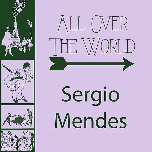 All Over The World by Sergio Mendes
