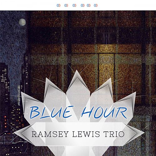 Blue Hour by Ramsey Lewis