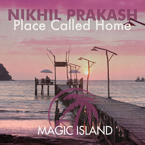 Place Called Home by Nikhil Prakash