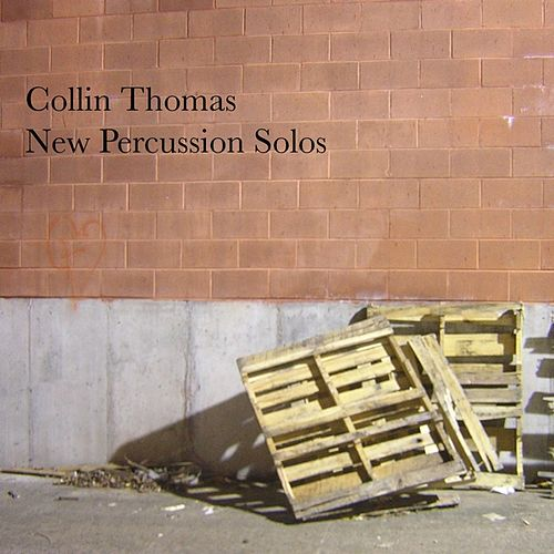 New Percussion Solos by Collin Thomas