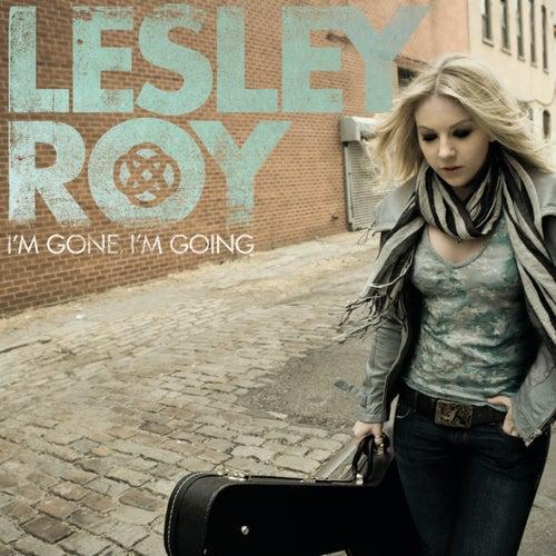 I'm Gone, I'm Going de Lesley Roy