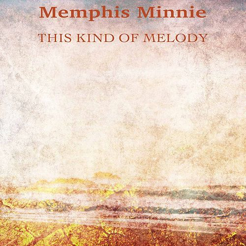 This Kind of Melody (Remastered) de Memphis Minnie