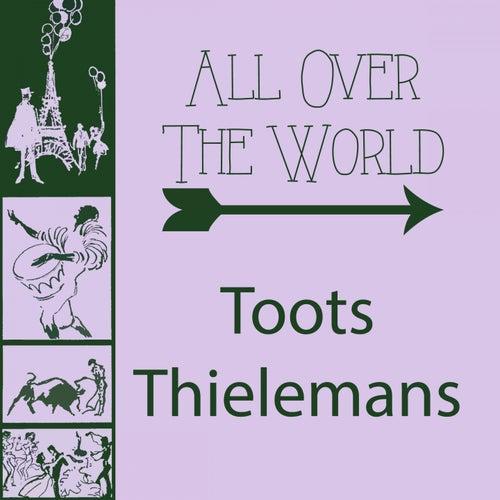 All Over The World von Toots Thielemans